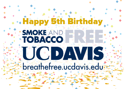 Happy 5th Birthday Smoke & Tobacco Free UC Davis
